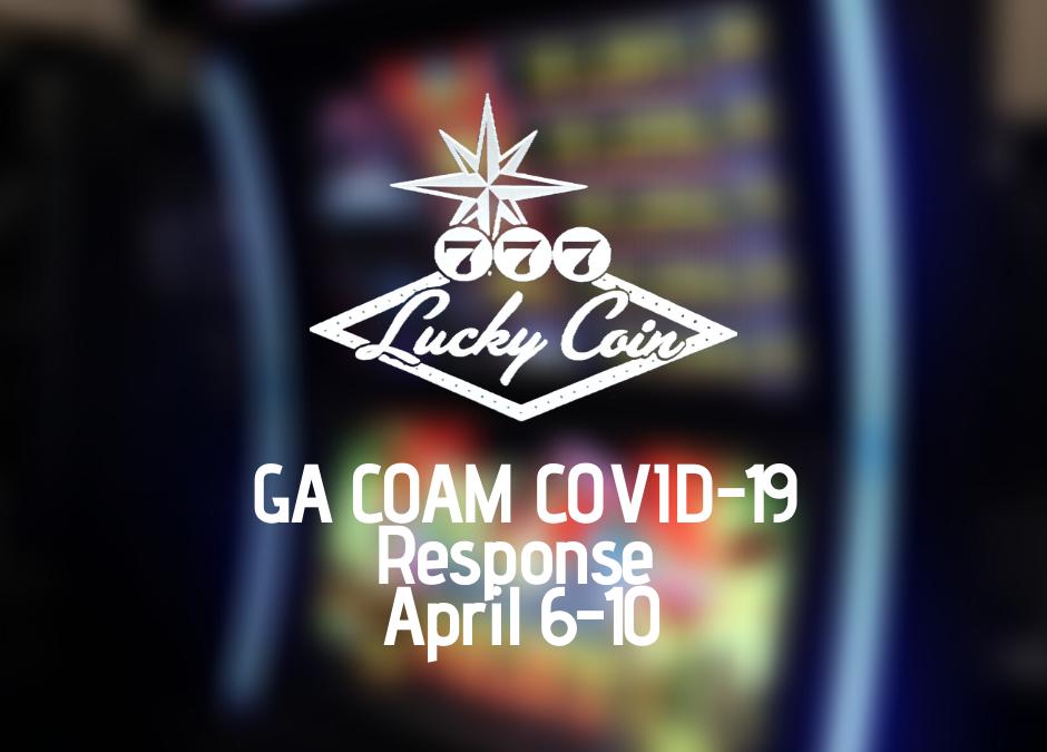 Lucky Coin GA COAM COVID-19 Response, April 6-10